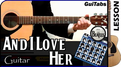 How to play And I Love Her 💗 - The Beatles / GuiTabs